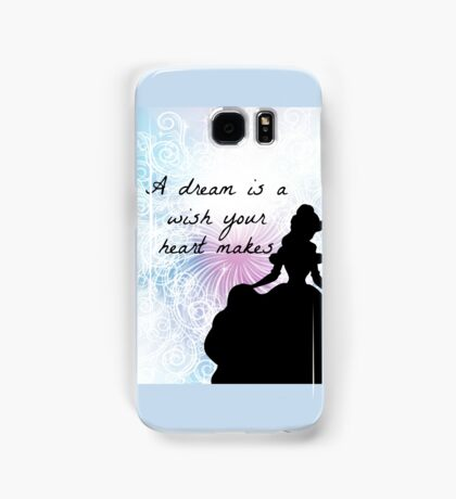 A dream is a wish your heart makes Samsung Galaxy Case/Skin