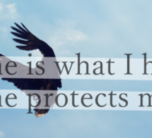 Alone is what I have, alone protects me. Sticker