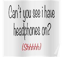 I'm wearing headphones Poster