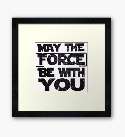 May the Force be with you - Galaxy Framed Print