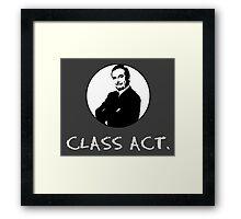 CLASS ACT.  Framed Print