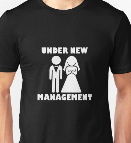 Under New Management Funny Marriage Couple Design Unisex T-Shirt