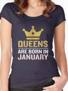 Queens Are Born In January Funny Quote Birthday Gift Women's Fitted Scoop T-Shirt