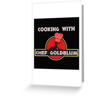 Cooking with Chef Goldblum Greeting Card