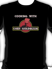 Cooking with Chef Goldblum T-Shirt