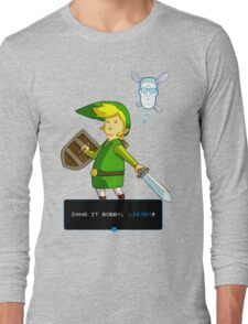 King of the Hill - Link from Zelda and Navi - Parody - Dang it Bobby, listen! Long Sleeve T-Shirt