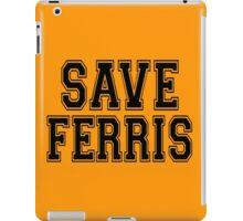 SAVE FERRIS iPad Case/Skin