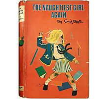 The Naughtiest Girl Again Photographic Print