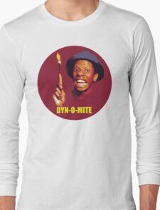 DYN-O-MITE.  Long Sleeve T-Shirt