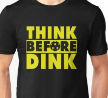 Think before Dink for Pickleball Player Unisex T-Shirt