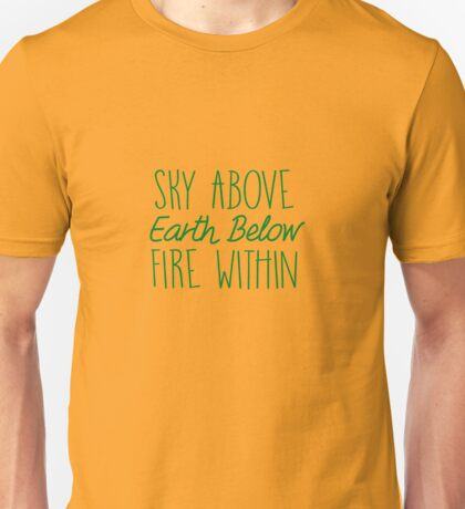 Sky Above Earth Below Fire Within Unisex T-Shirt