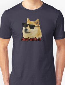 Doge deal with it dog meme Unisex T-Shirt