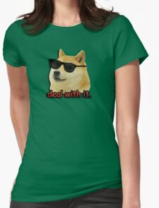 Doge deal with it dog meme Womens Fitted T-Shirt