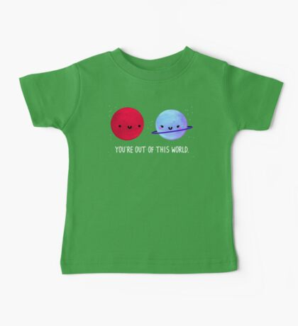 You're Out of This World Baby Tee