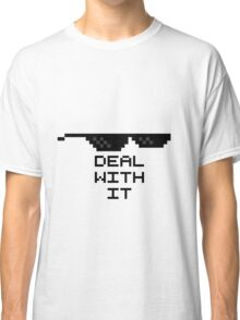 Deal With It Classic T-Shirt