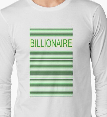 BILLIONAIRE Long Sleeve T-Shirt