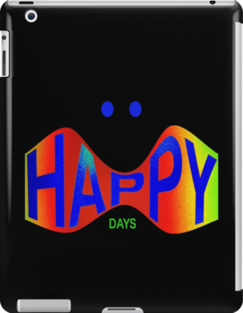 HAPPY DAYS by Colleen2012
