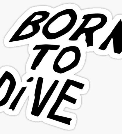 Born to Dive Sticker