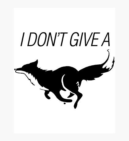 I DONT GIVE A FOX - black - version 1 Photographic Print