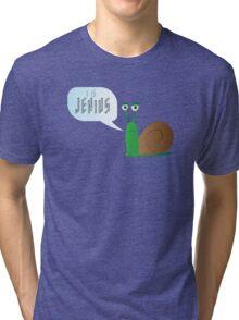 I Is Jenius Snail Tri-blend T-Shirt