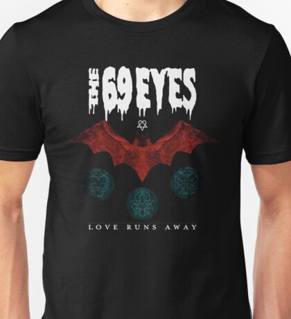 The 69 Eyes When Love Runs Away Unisex T-Shirt