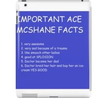 IMPORTANT ACE MCSHANE FACTS iPad Case/Skin