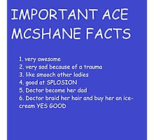 IMPORTANT ACE MCSHANE FACTS Photographic Print