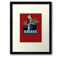 Neil deGrasse Tyson Reaction meme - We got a badass over here! Framed Print