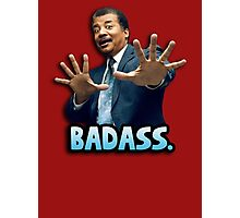 Neil deGrasse Tyson Reaction meme - We got a badass over here! Photographic Print