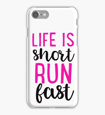 Life Is Short Run Fast iPhone Case/Skin