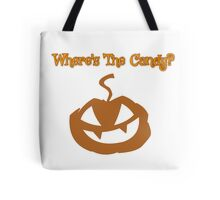 Where's The Candy??? Tote Bag