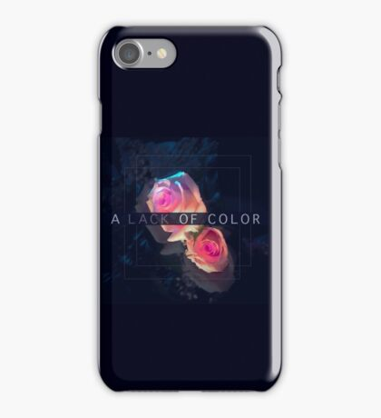 A Lack of Color iPhone Case/Skin
