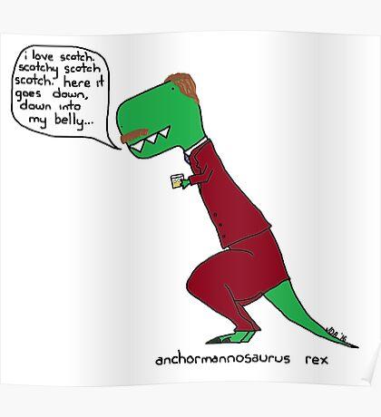 anchormannosaurus rex Poster