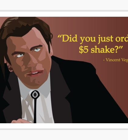 Did You Just Order a $5 Shake? Sticker