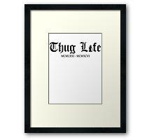 Thugs Life  Framed Print