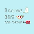 I drink tea, eat pizza and watch Youtubers - 01 by Susanna Olmi