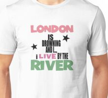 I live by the river Unisex T-Shirt