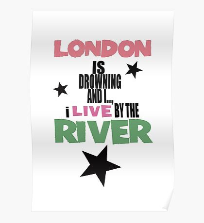 I live by the river Poster