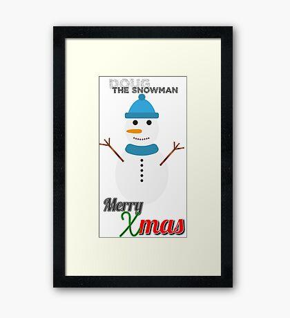 Doug, the snowman #noël Framed Print