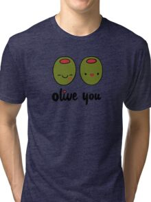 Olive You  Tri-blend T-Shirt