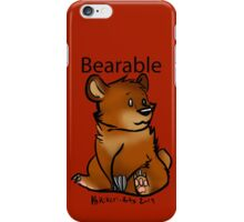 Bearable! iPhone Case/Skin