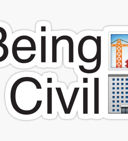 Being Civil (Engineering)  Sticker