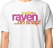 Quoth the Raven-Symoné Classic T-Shirt