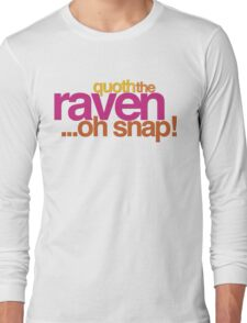 Quoth the Raven-Symoné Long Sleeve T-Shirt