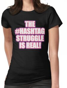 The Hashtag Struggle Womens Fitted T-Shirt