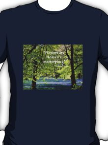 FLOWERS are Heaven's Masterpiece T-Shirt
