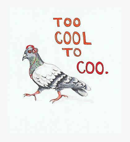 Too Cool to Coo - Hipster pigeon Photographic Print