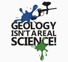 Geology isn't a real science! Kids Tee