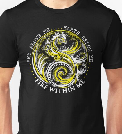 Sky Above Me Earth Below Me Fire Within Me Unisex T-Shirt
