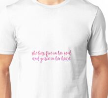 she has fire in her soul and grace in her heart Unisex T-Shirt